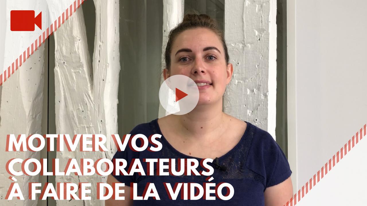 motiver-vos-collaborateurs-à-faire-de-la-vidéo-